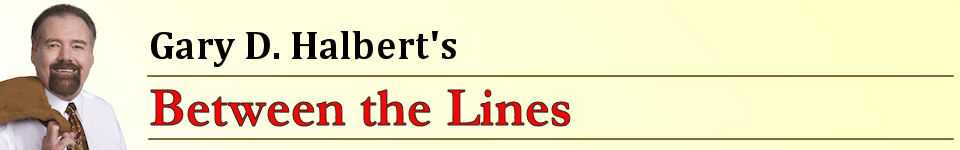"Gary D. Halbert's ""Between the Lines"""